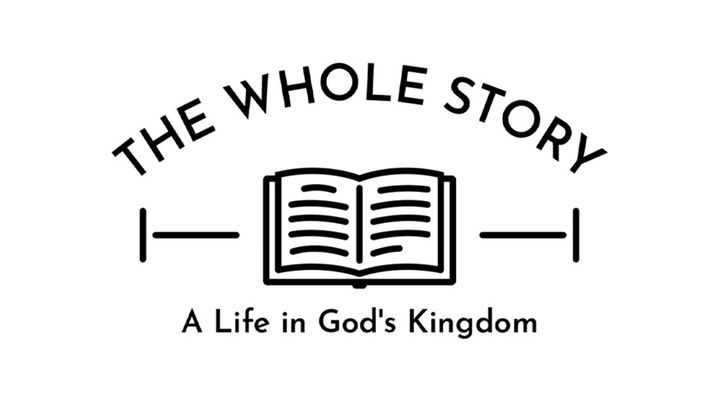 The Whole Story: A Life In God's Kingdom, The Word Of God