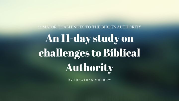An 11-Day Study On Challenges To Biblical Authority