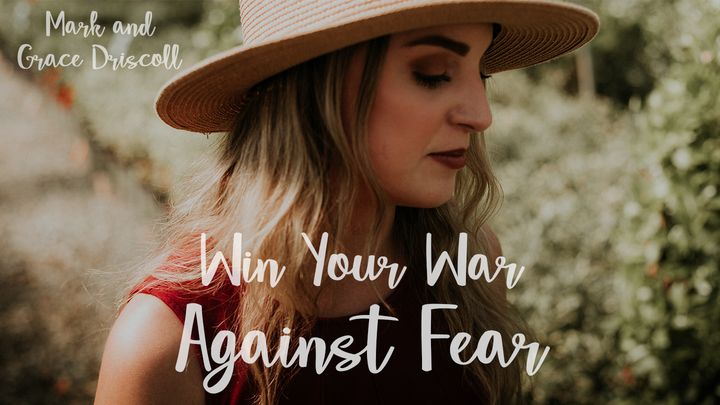 Win Your War Against Fear