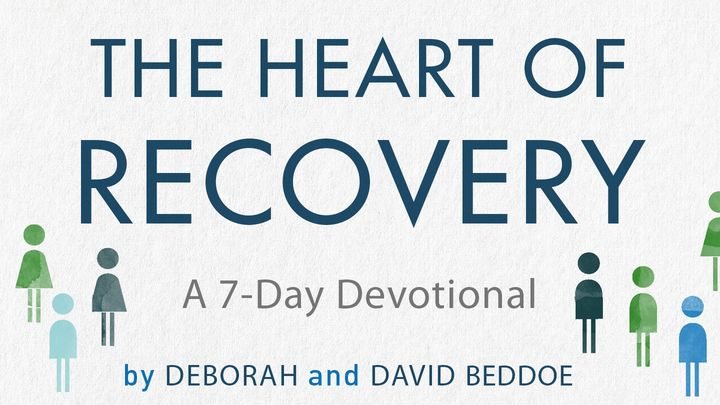 The Heart Of Recovery By Deborah and David Beddoe