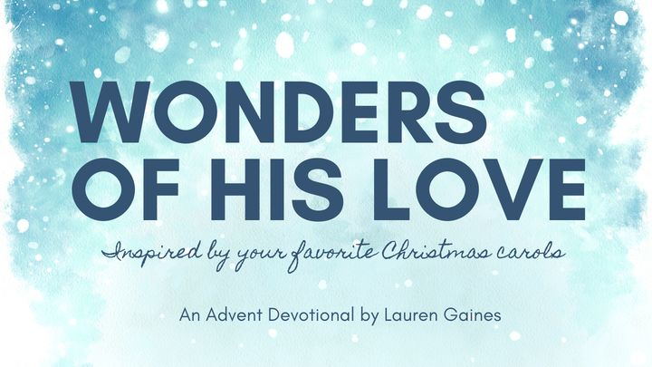 Wonders of His Love: An Advent Devotional Inspired by Christmas Carols