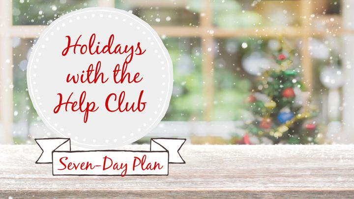 Holidays with the Help Club