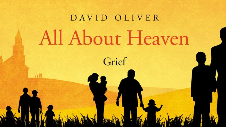All About Heaven - Grief