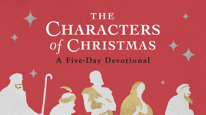 The Characters of Christmas: A Five-Day Devotional