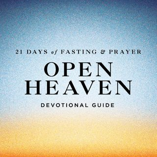 Open Heaven: 21 Days of Fasting and Prayer