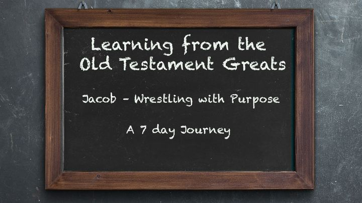 Learning From OT Greats: Jacob – Wrestling With Purpose