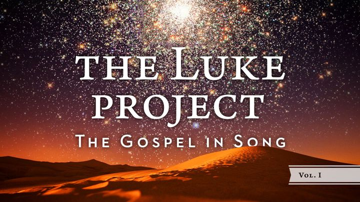 The Luke Project Vol 1- The Gospel in Song