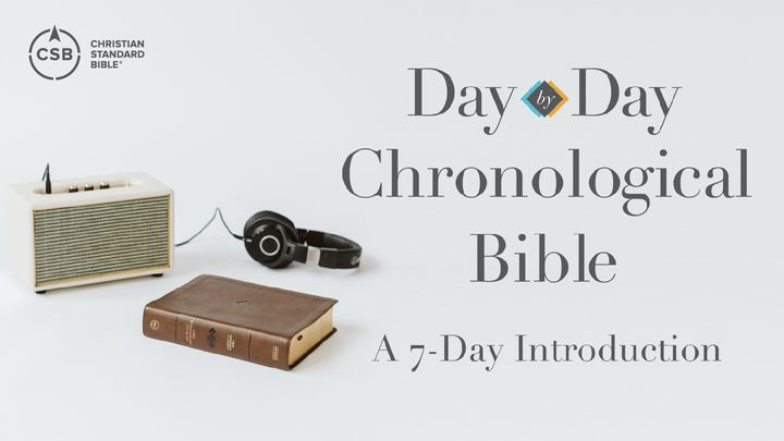 Day-by-Day Chronological Reading Plan, a 7-Day Introduction
