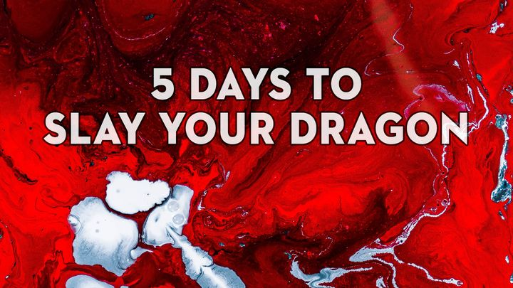 5 Days to Slay Your Dragon