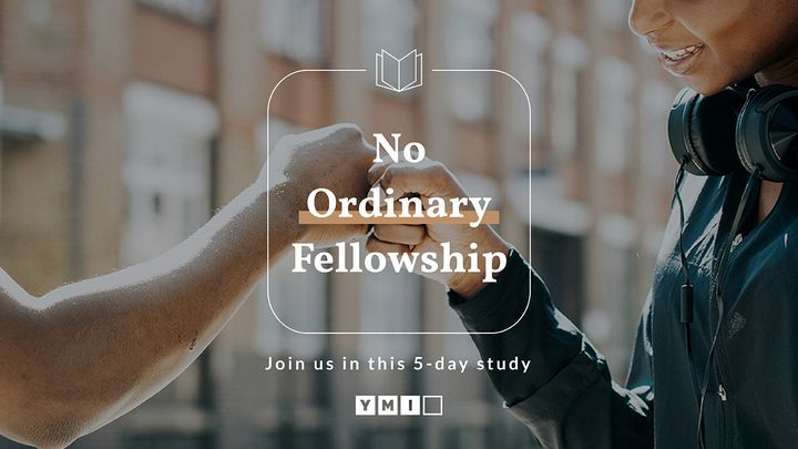 No Ordinary Fellowship