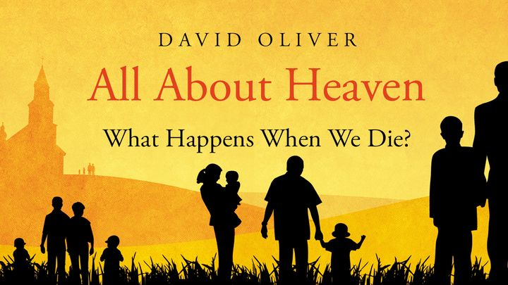 All About Heaven - What Happens When We Die?