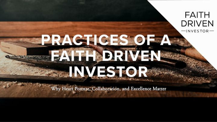 Practices of a Faith Driven Investor