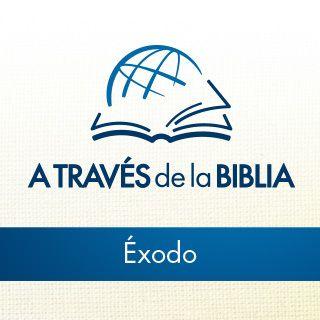 A través de la Biblia - Escucha el libro de Éxodo