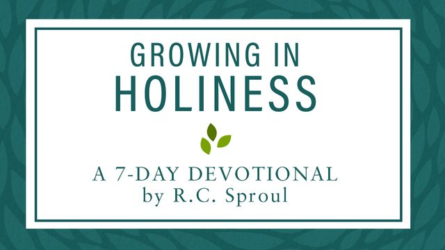 Growing in Holiness By R.C. Sproul