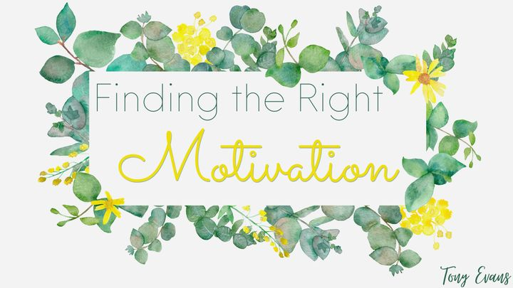 Finding The Right Motivation