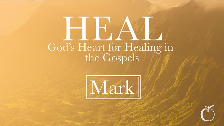 HEAL – God's Heart for Healing in Mark