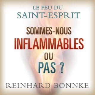 Le Feu du Saint-Esprit - Sommes-nous inflammables ou pas ?