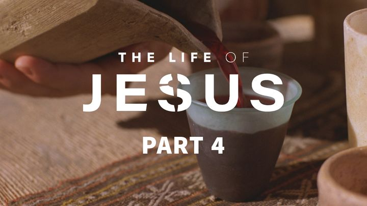 The Life of Jesus, Part 4 (4/10)