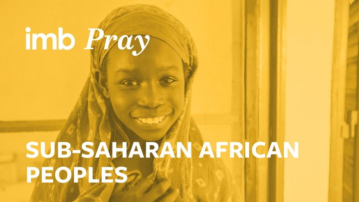 Pray For the World: Sub-Saharan Africa