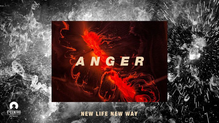 [New Life New Way] Anger
