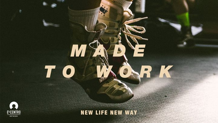 [New Life New Way] Made To Work