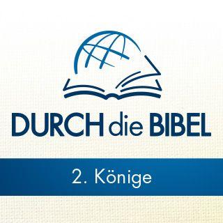 Durch die Bibel - Höre 2. Könige