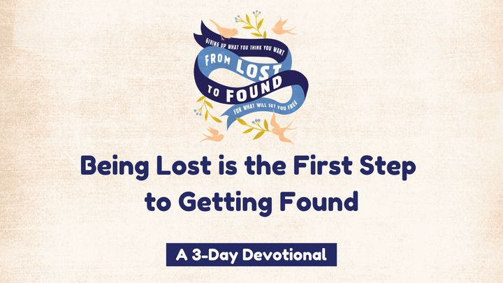 Being Lost Is The First Step To Getting Found