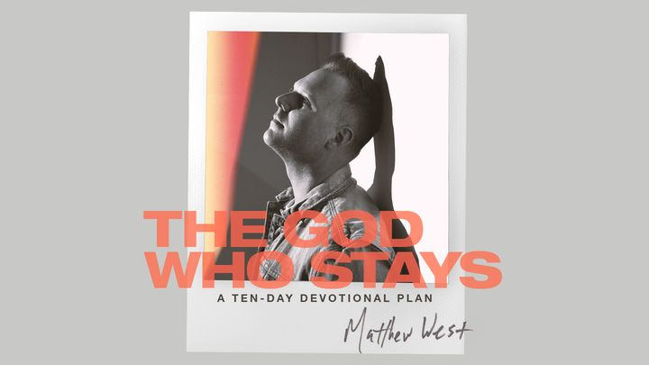 The God Who Stays - A Ten-Day Devotional Plan