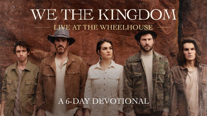 Live at The Wheelhouse: A 6-Day Devotional by We The Kingdom