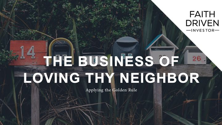 The Business of Loving Thy Neighbor