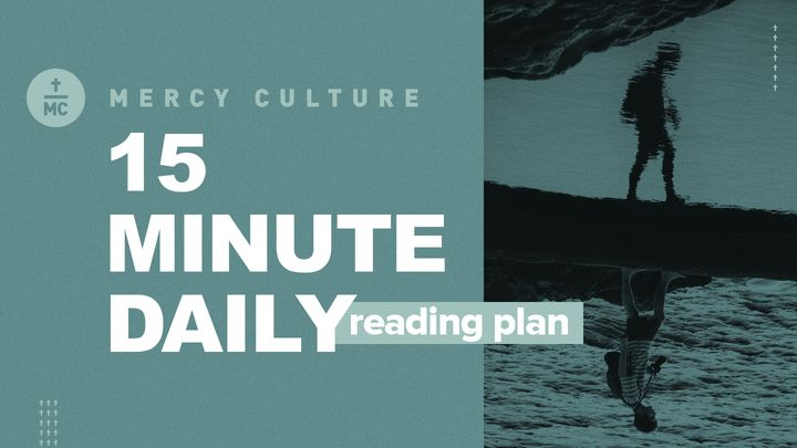 Mercy Culture 15 Minute Reading Plan