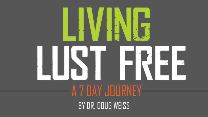 Living Lust Free – A 7 Day Journey