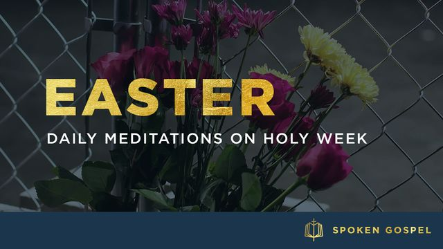 Easter: Daily Meditations On Holy Week