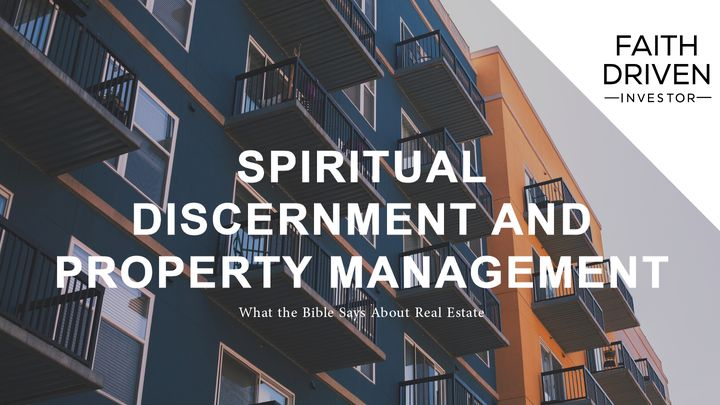Spiritual Discernment And Property Management