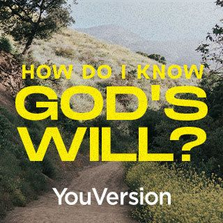 How Do I Know God's Will?