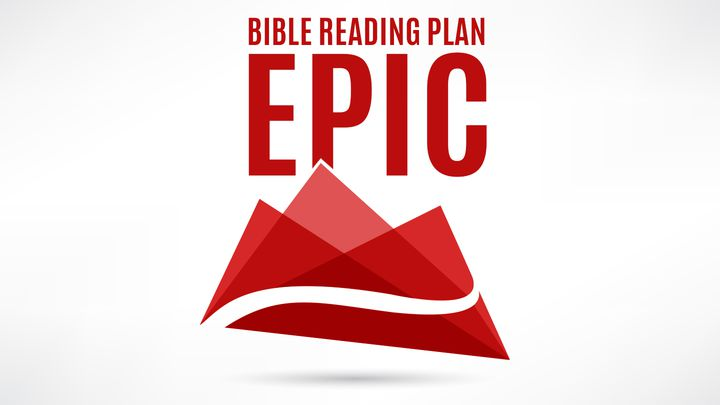 Epic (Part 4): The Storyline Of The Bible