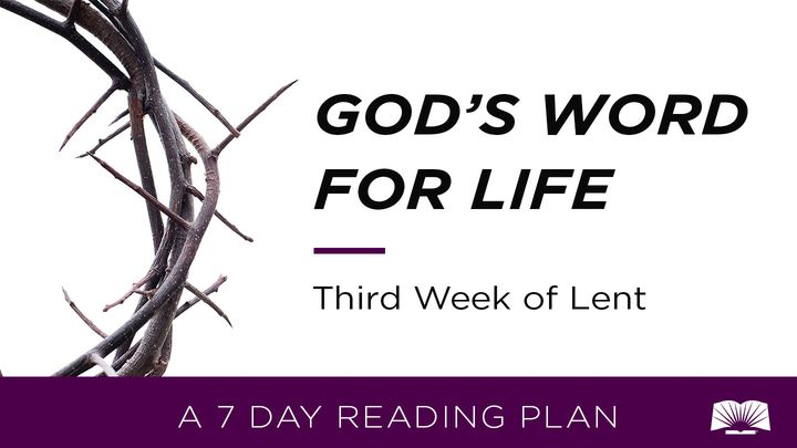 God's Word For Life: Third Week Of Lent