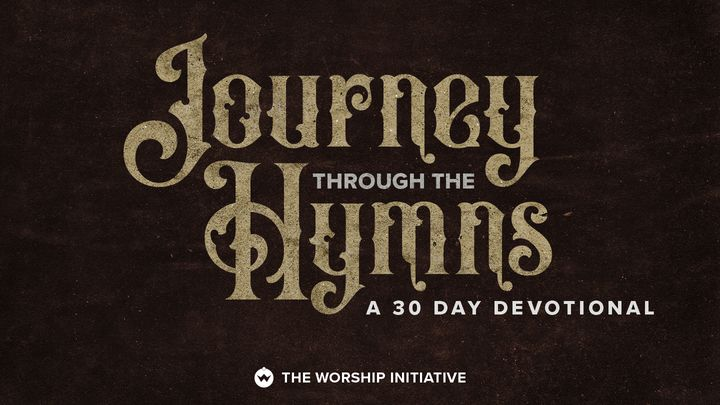 Journey Through The Hymns: A 30 Day Devotional