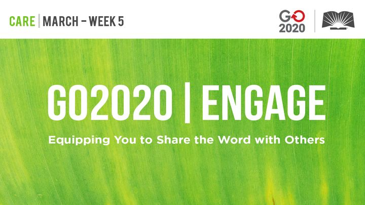 GO2020 | ENGAGE: March Week 5 - CARE