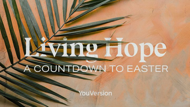 Living Hope: A Countdown to Easter