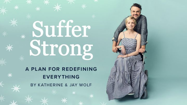 Suffer Strong: A Plan for Redefining Everything