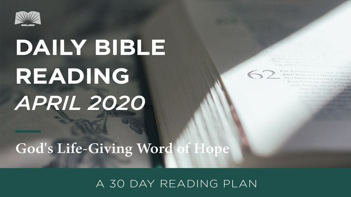 Daily Bible Reading – April 2020 God's Life-Giving Word Of Hope