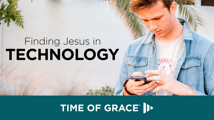 Finding Jesus In Technology