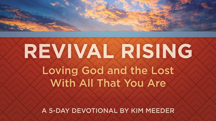 Revival Rising: Loving God and the Lost With All That You Are