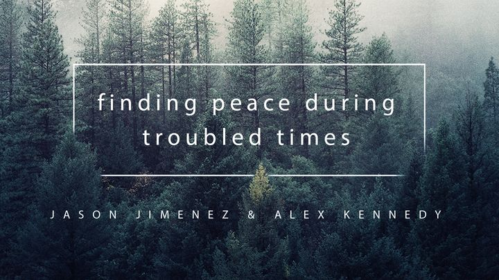 Finding Peace During Troubled Times