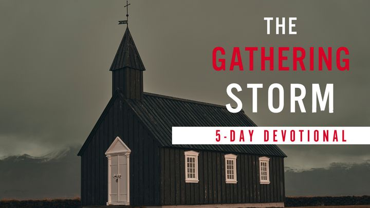 The Gathering Storm: A 5-day Devotional