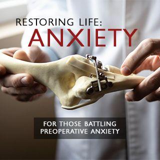 Restoring Life: Anxiety