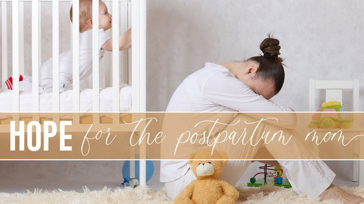 Hope for the Postpartum Mom