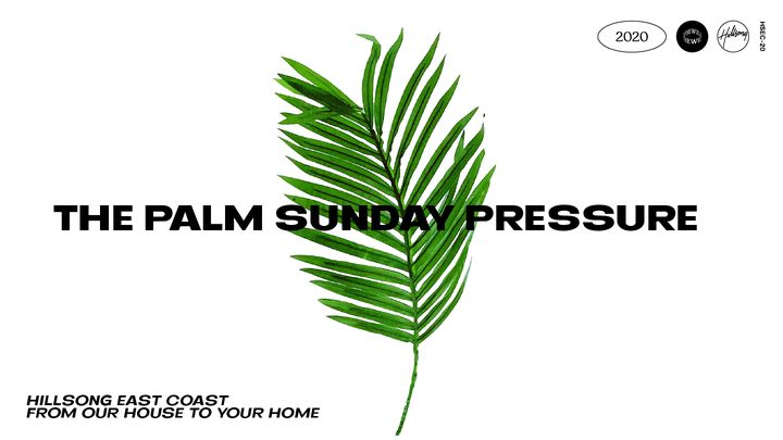 The Palm Sunday Pressure