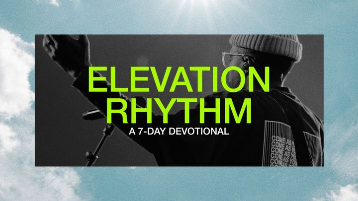Elevation Rhythm: A 7-Day Devotional